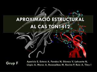 APROXIMACIÓ ESTRUCTURAL  AL CAS TGN1412