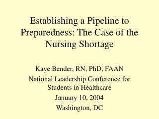 Establishing a Pipeline to Preparedness: The Case of the Nursing Shortage