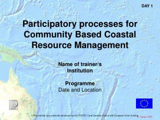 Participatory processes for Community Based Coastal Resource Management