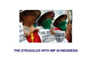 THE STRUGGLES WITH IMF IN INDONESIA