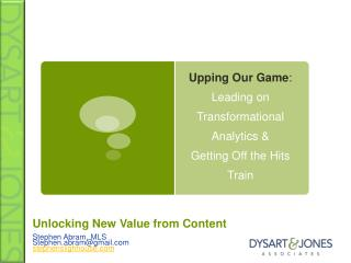 Upping Our Game : Leading on Transformational Analytics & Getting Off the Hits Train