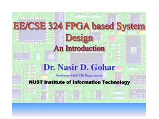 EE/CSE 324 FPGA based System Design An Introduction
