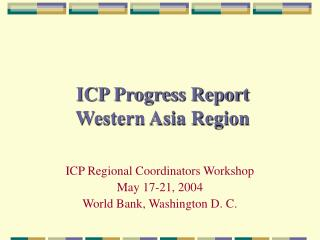 ICP Progress Report Western Asia Region