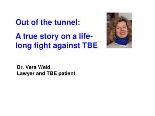 Dr. Vera Weld  Lawyer and TBE patient