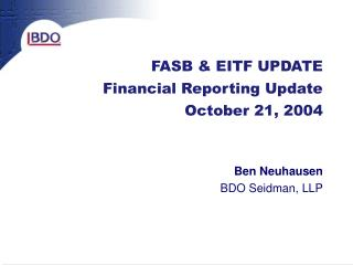 FASB & EITF UPDATE Financial Reporting Update October 21, 2004