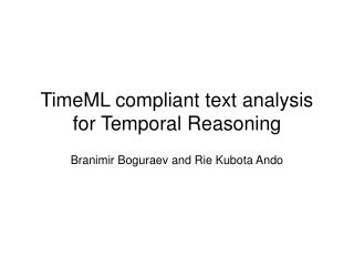 TimeML compliant text analysis for Temporal Reasoning