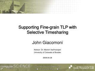 Supporting Fine-grain TLP with Selective Timesharing