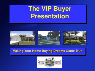 The VIP Buyer  Presentation
