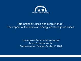 International Crises and Microfinance: The impact of the financial, energy and food price crises