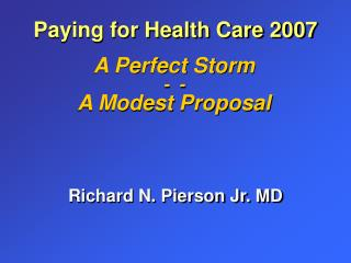 A Perfect Storm -  - A Modest Proposal
