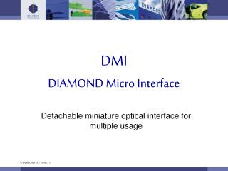 DMI DIAMOND Micro Interface