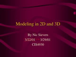 Modeling in 2D and 3D