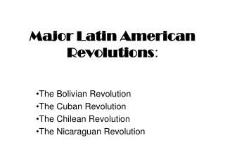 Major Latin American Revolutions :