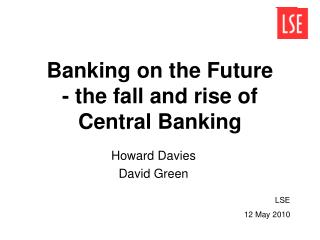 Banking on the Future  - the fall and rise of Central Banking