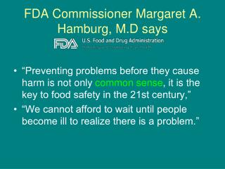 FDA Commissioner Margaret A.  Hamburg, M.D says