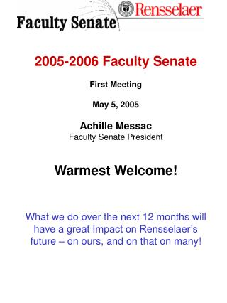 2005-2006 Faculty Senate First Meeting May 5, 2005 Achille Messac Faculty Senate President