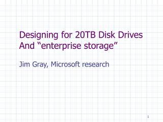 "Designing for 20TB Disk Drives And ""enterprise storage"""