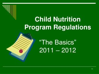 "Child Nutrition Program Regulations ""The Basics"" 2011 – 2012"