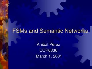 FSMs and Semantic Networks