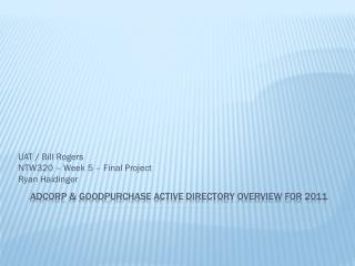 Adcorp & Goodpurchase active directory overview for 2011