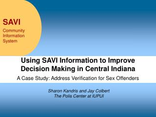 Using SAVI Information to Improve Decision Making in Central Indiana