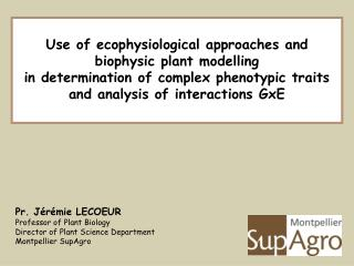 Use of ecophysiological approaches and biophysic plant modelling