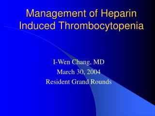 Management of Heparin Induced Thrombocytopenia