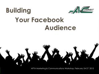 Building  		Your Facebook 						Audience