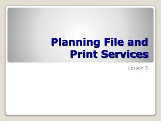 Planning File and  Print Services