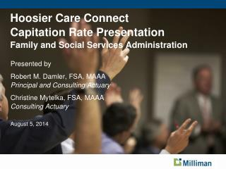 Hoosier Care Connect Capitation Rate Presentation Family and Social Services Administration