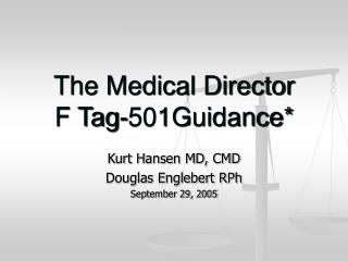 The Medical Director     F Tag-501Guidance*