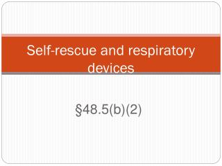 Self-rescue and respiratory devices