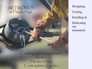 Designing, Casting, Installing & Dedicating our monument