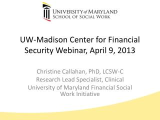 UW-Madison Center for Financial Security Webinar, April 9, 2013