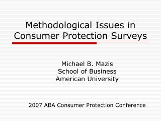Methodological Issues in Consumer Protection Surveys
