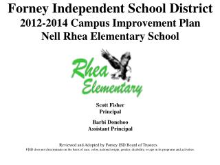 Forney Independent School District 2012-2014 Campus Improvement Plan Nell Rhea Elementary School