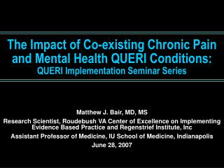 The Impact of Co-existing Chronic Pain and Mental Health QUERI Conditions: QUERI Implementation Seminar Series