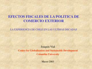 Joaquin Vial Center for Globalization and Sustainable Development Columbia University Marzo 2003