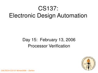 CS137: Electronic Design Automation