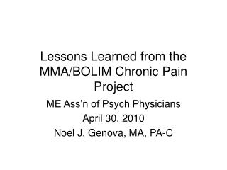 Lessons Learned from the MMA/BOLIM Chronic Pain Project