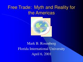 Free Trade:  Myth and Reality for the Americas