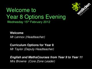 Welcome to Year 8 Options Evening  Wednesday 15 th  February 2012