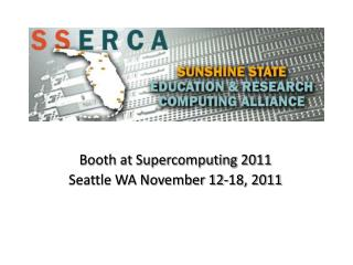 Booth at Supercomputing 2011 Seattle WA November 12-18, 2011
