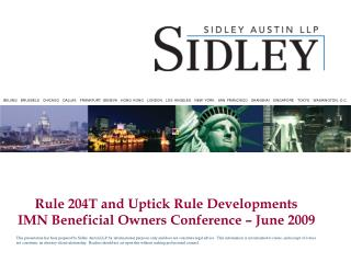 Rule 204T and Uptick Rule Developments IMN Beneficial Owners Conference – June 2009