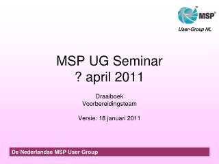 MSP UG Seminar ? april 2011