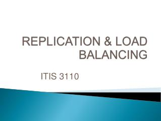 REPLICATION & LOAD BALANCING