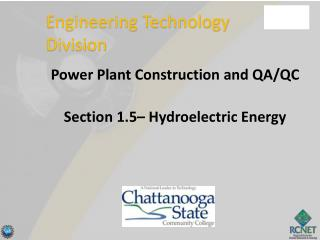 Power Plant Construction and QA/QC Section 1.5– Hydroelectric Energy