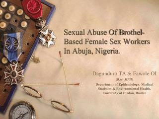 Sexual Abuse Of Brothel-Based Female Sex Workers In Abuja, Nigeria .