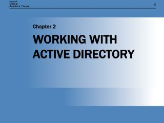 WORKING WITH ACTIVE DIRECTORY
