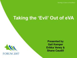 Taking the 'Evil' Out of eVA